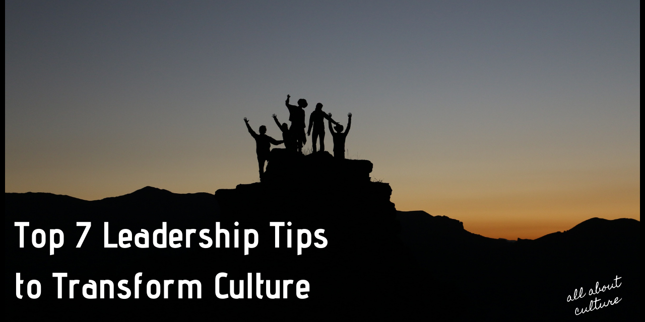 http://allabout-culture.com/wp-content/uploads/2021/03/leadership-tips-to-transform-culture-1280x640.png